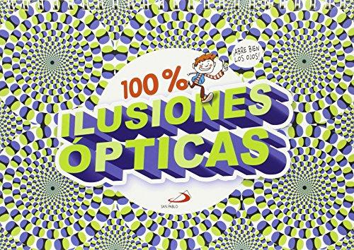 100% ilusiones ópticas: ¡Abre bien los ojos! (Actividades y destrezas)