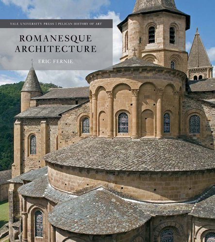 Romanesque Architecture: The First Style of the European Age (Pelican History of Art)