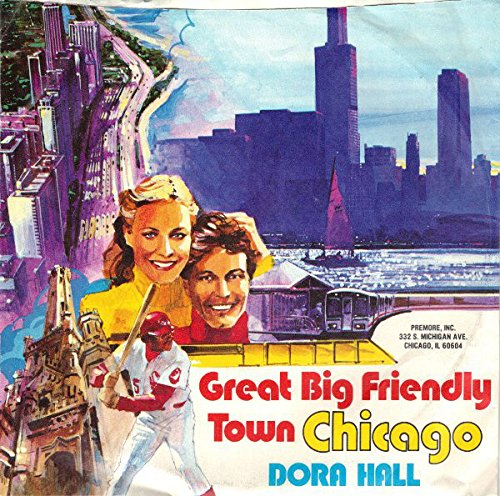 Great Big Friendly Town Chicago [Vinyl Single 7''] (Big Dora)
