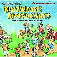 Kunterbunte Bewegungshits. CD: Lieder zum Mitmachen, Tanzen und Mitsingen (Ökotopia Mit-Spiel-Lieder)