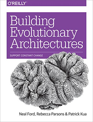 Building Evolutionary Architectures: Support Constant Change por Neal Ford