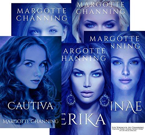 LOS VIKINGOS DE CHANNING: CAUTIVA, ERIKA, LYNNAE, NILSA y EYRA en un pack especial por Margotte Channing