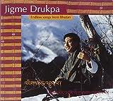 Jigme Drukpa : Endless songs from Bhutan