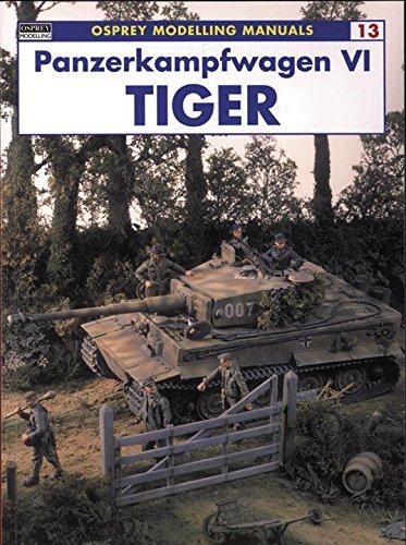 Panzerkampfwagen VI Tiger (Modelling Manuals) por Rodrigo Hernandez Cabos