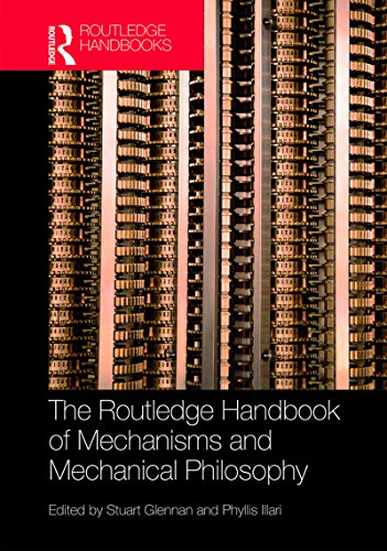 The Routledge Handbook of Mechanisms and Mechanical Philosophy (Routledge Handbooks in Philosophy) (English Edition) Emmas Garland