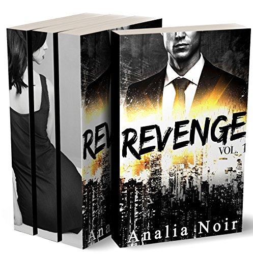 REVENGE (L'Intégrale): (Roman Érotique, Séduction, Domination, Bad Boy, Suspense, Alpha Male) par Analia Noir