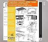 Produkt-Bild: Carport selber bauen: Deine Projektbox inkl. 3596 Seiten Original-Patente bringt Dich mit Spaß ans Ziel!