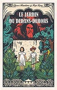 """Afficher """"Le jardin du dedans-dehors"""""""