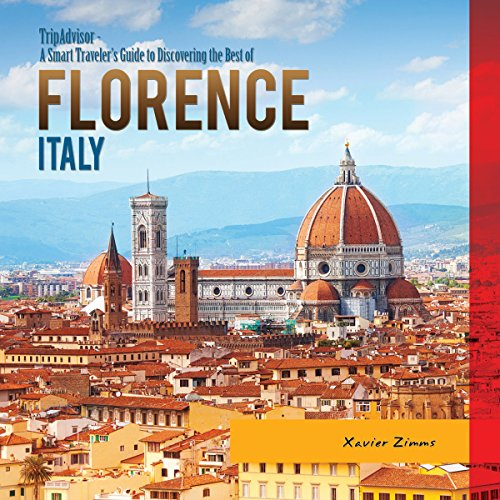 TripAdvisor: A Smart Traveler's Guide to Discovering the Best of Florence, Italy