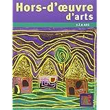 Hors-d'oeuvre d'arts : Des projets autour des artistes - 3 a 8 ans