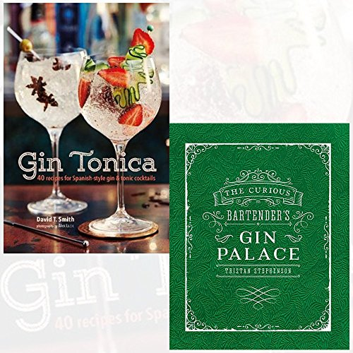 Gin Tonica and The Curious Bartender's Gin Palace 2 Books Collection Set - 40 recipes for Spanish-style gin and tonic cocktails