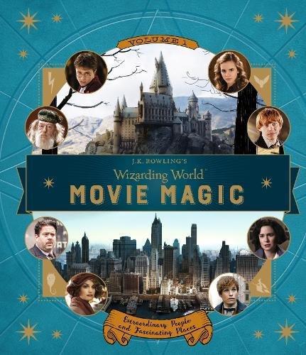 Jk Rowling Wizarding World. Movie Magic - Volume 1 (J.K. Rowling's Wizarding World)