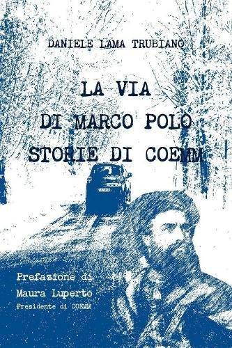 La via di Marco Polo - Storie di Coemm