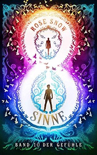 """Acht Sinne: Band 10 der Gefühle (""""8 Sinne"""" Fantasy-Saga)"""