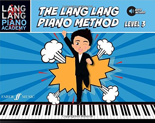 The Lang Lang Piano Method: Level 3 (Lang Lang Piano Academy; Faber Edition)