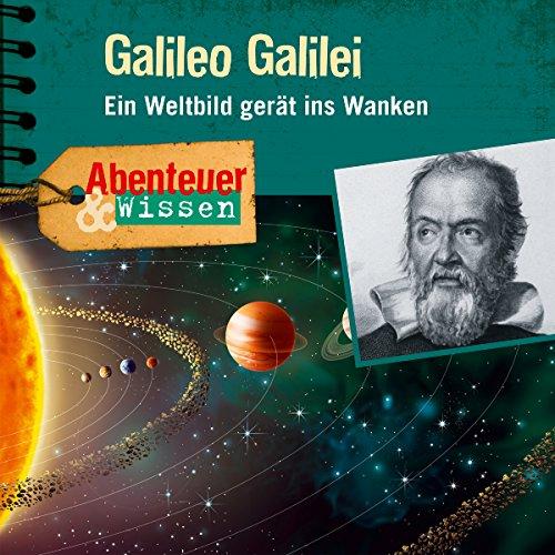 Galileo Galilei: Ein Weltbild gerät ins Wanken (Abenteuer & - Gerät Erinnerung