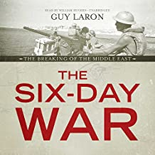 The Six Day War: The Breaking of the Middle East