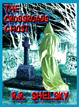 """The Crossroads Ghost (An """"On The Moors"""" Paranormal Romance Book 2) by [Shelsky, R.R.]"""