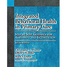 Integrated Behavioral Health in Primary Care: Step-By-Step Guidance for Assessment and Intervention (English Edition)