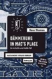Dämmerung in Mac's Place: Ein McCorkle-und-Padillo-Fall. Polit-Thriller (Ross-Thomas-Edition)
