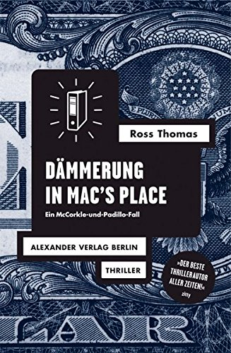 Dämmerung in Mac\'s Place: Ein McCorkle-und-Padillo-Fall. Polit-Thriller (Ross-Thomas-Edition)