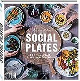 Social Plates: Die entspannte Art gemeinsam zu genießen | Von Tapas bis Mezze schnelle und einfache Rezepte | Partyrezepte für Freunde und Familie | Locker und entspannt für jeden Anlass kochen