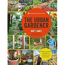 RHS The Urban Gardener (Royal Horticultural Society) (English Edition)