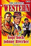 Die großen Western 165: Kopf hoch, Johnny Riverbee