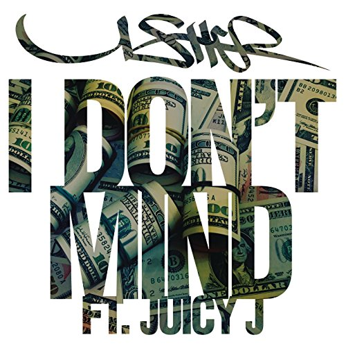I Don't Mind [Explicit]