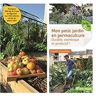 Mon petit jardin en permaculture par Joseph Chauffrey