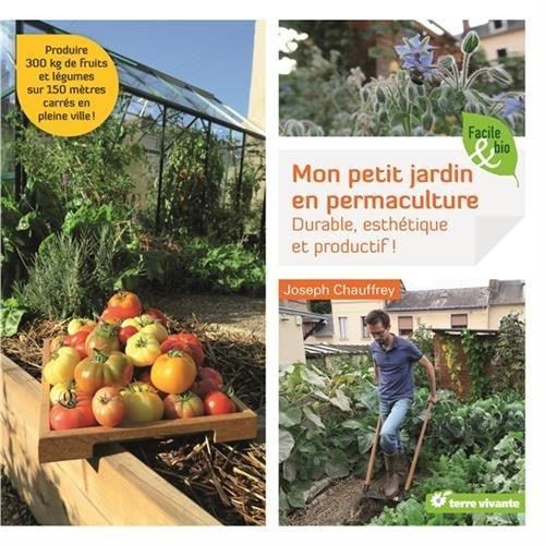 Mon petit jardin en permaculture : Durable, esthétique et productif ! par From Terre Vivante Editions