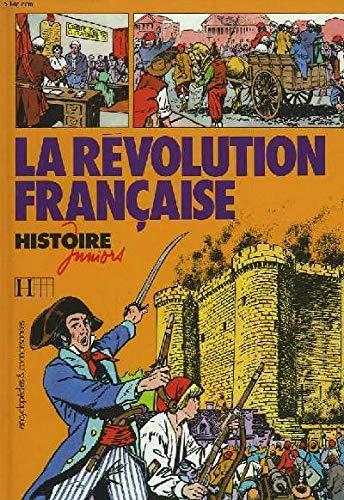 La Révolution française (Histoire juniors)