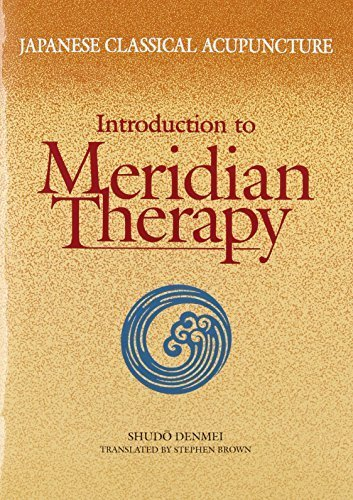 Japanese Classical Acupuncture: Introduction to Meridian Therapy by Shudo Denmei (2011) Paperback