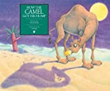How the Camel Got His Hump (Rabbit Ears: A Classic Tale (Spotlight))