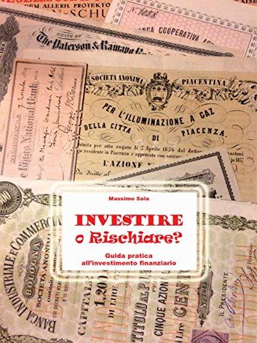 Descargar Con Elitetorrent Investire o Rischiare - Guida pratica all'investimento finanziario Epub Torrent
