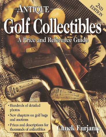 Antique Golf Collectibles: Price and Reference Guide by Chuck Furjanic (2000-01-06)