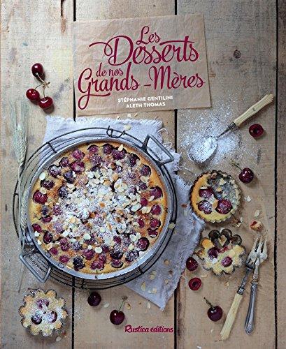 Les desserts de nos grands-mères par Stéphanie Gentilini