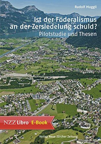 Descargar Libros Para Ebook Ist der Föderalismus an der Zersiedelung schuld?: Pilotstudie und Thesen Epub Patria