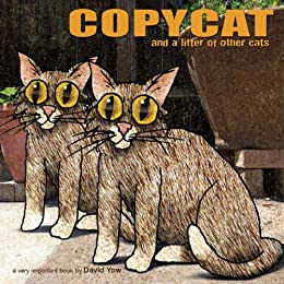 Copycat: and a Litter of Other Cats par [Yow, David]