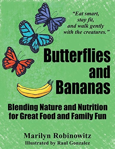 Butterflies and Bananas: Blending Nature and Nutrition for Great Food and Family Fun by Robinowitz, Marilyn (2014) Paperback