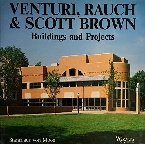 Venturi, Rauch and Scott Brown: Buildings and Projects, 1960-85 por Stanislaus von Moos