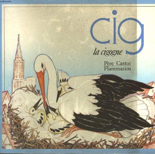 Cig. la cigogne. les albums du pere castor.