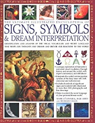 Ultimate Illustrated Encyclopedia of Signs, Symbols & Dream Interpretation