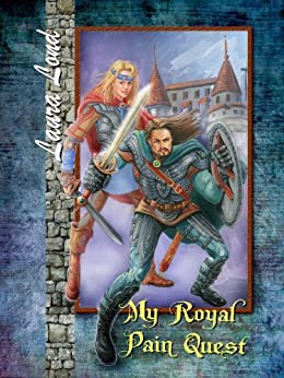 My Royal Pain Quest (The Lakeland Knight Book 2) by [Lond, Laura]