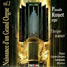 Delor, Etienne, Pichard, Leguay : Classiques de Demain - Naissance dun Grand Orgue Vol.2