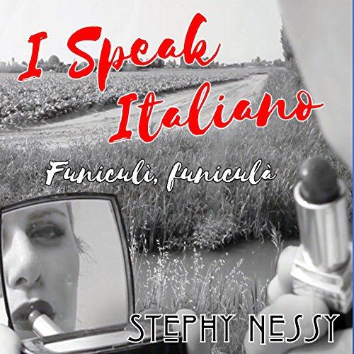 I Speak Italiano / Funiculì, funiculà