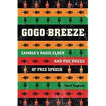Gogo Breeze: Zambia's Radio Elder and the Voices of Free Speech