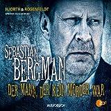 Der Mann, der kein Mörder war: Ein Fall für Sebastian Bergman 1