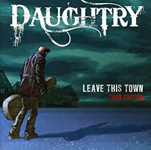 Leave This Town (Tour Edition)