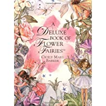A Deluxe Book of Flower Fairies: A Celebration